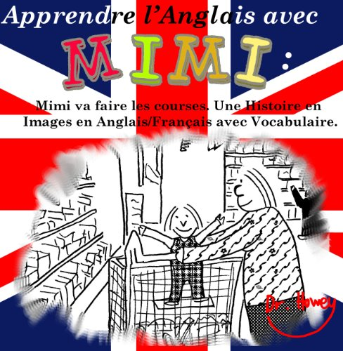 Couverture du livre Apprendre l'Anglais avec Mimi: Mimi va faire les courses. Une Histoire en Images en Anglais Français avec Vocabulaire. (Mimi fr-eng t. 1)