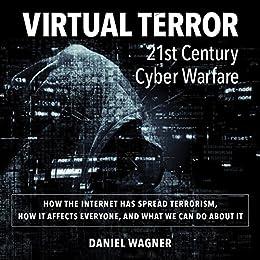 Virtual Terror: 21st Century Cyber Warfare by [Wagner, Daniel]