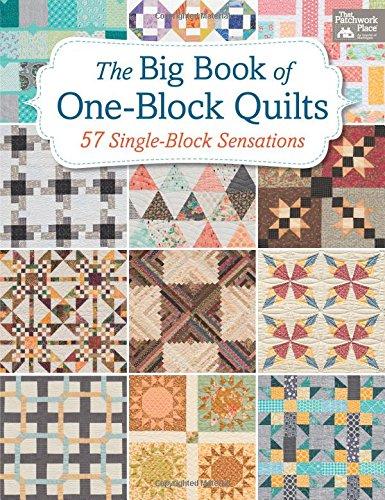 The Big Book of One-Block Quilts: 57 Single-Block Sensations - Books Big Book Of Beginner