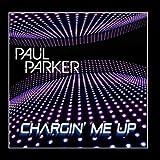 Chargin' Me Up by Paul Parker
