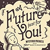 A Future Just for You! Mysterio Predicts your Baby's Destiny! by David Sopp (2015-05-03)