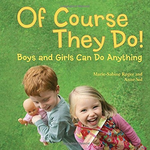 Of Course They Do!: Boys and Girls Can Do Anything by Marie-Sabine Roger (2014-03-11)
