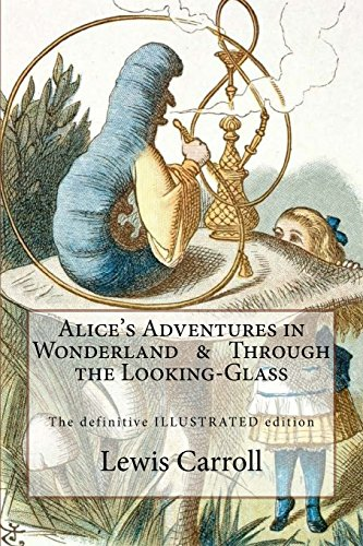 alices-adventures-in-wonderland-through-the-looking-glass-the-definitive-illustrated-edition-with-th