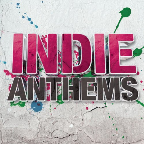 Indie Anthems [Explicit]