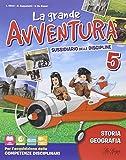 La grande avventura. Sussidiario di stoira e geografia. Per la 5ª classe elementare. Con e-book. Con espansione online