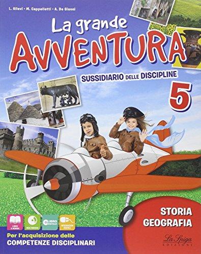 La grande avventura. Sussidiario di stoira e geografia. Per la 5 classe elementare. Con e-book. Con espansione online