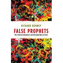 False Prophets: The 'Clash of Civilizations' and the Global War on Terror