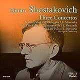 Shostakovich: Three Concertos (Violin Concerto No.1, Cello Concerto No.1, Piano Concerto No.2)