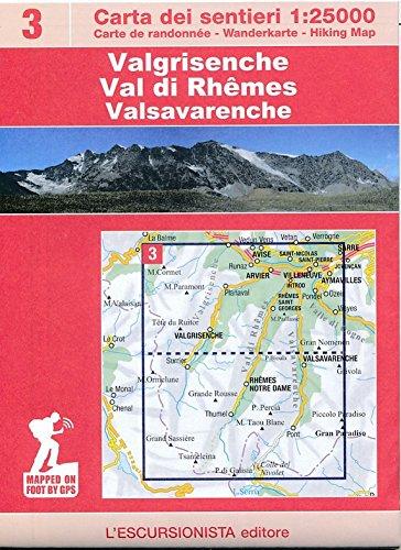 Valgrisenche, Val di Rhemes, Valsavarenche. Con carta escursionistica 1:25.000. Ediz. multilingue