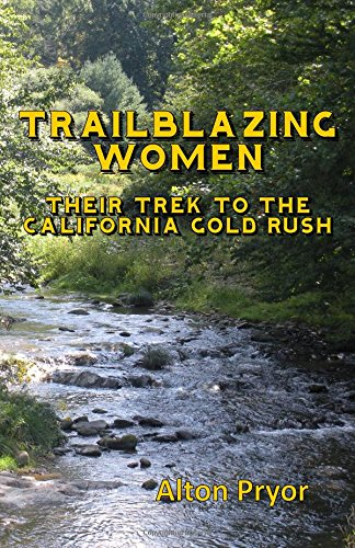 trailblazing-women-the-trek-to-the-california-gold-rush