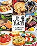 Cuisine française : Les meilleures recettes traditionnelles