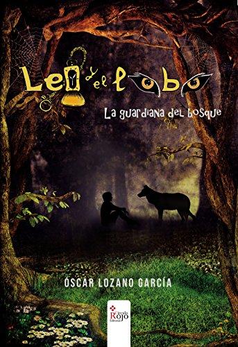 Leo y el lobo: La guardiana del bosque