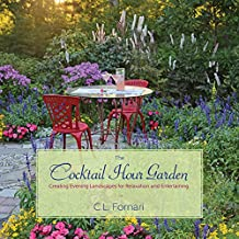The Cocktail Hour Garden: Creating Evening Landscapes for Relaxation and Entertaining