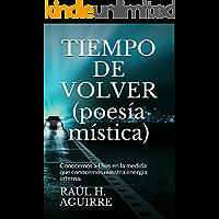 TIEMPO DE VOLVER (poesía mística): Conocemos a Dios en la medida que conocemos nuestra energía interna. (Spanish Edition…