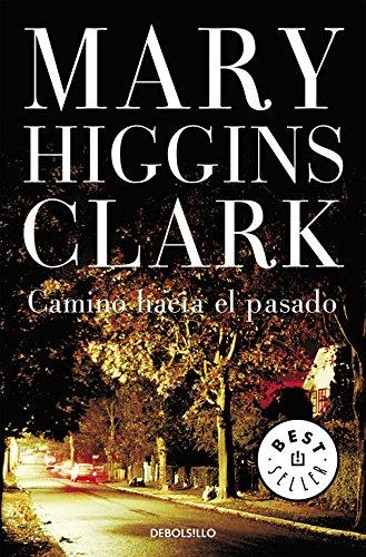 Camino hacia el pasado (BEST SELLER) por Mary Higgins Clark