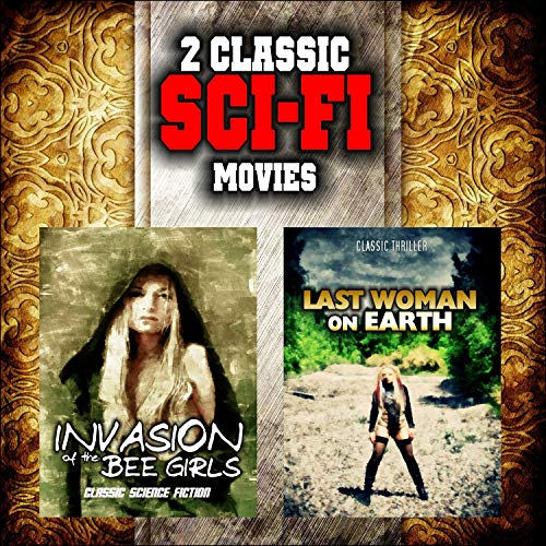 Classic Sci-Fi Movie Double Bill: Invasion of the Bee Girls and Last Woman on Earth Bee Girl