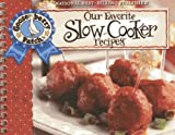 Our Favorite Slow-Cooker Recipes Cookbook: Serve Up Meals That Are Piping Hot, Delicious and Ready When You Are...And Your Slow Cooker Does All the Work! (Our Favorite Recipes Collection) by Gooseberry Patch (2013-01-16)