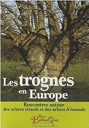 Les trognes en Europe : Rencontres autour des arbres têtards et des arbres d'émonde