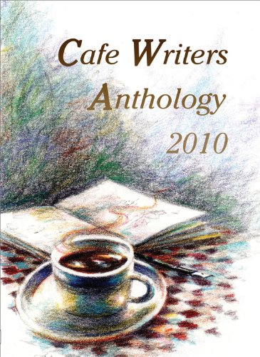 Cafe Writers Anthology 2010 (Artemis Books)