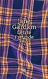 Letzte Freunde: Roman von Jane Gardam