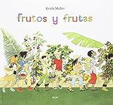 Frutos Y Frutas (Álbumes ilustrados)