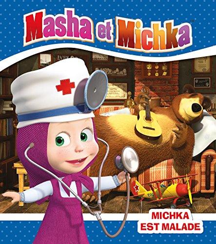 Masha et Michka - Michka est malade par Natacha Godeau