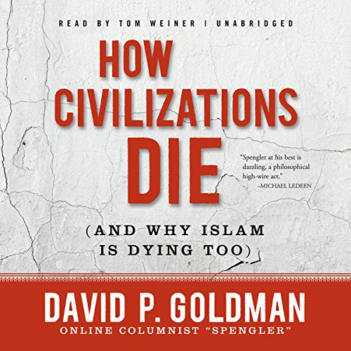 How Civilizations Die (and Why Islam Is Dying Too)  Audiolibri