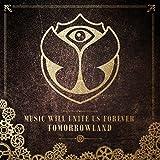 Tomorrowland - Music Will Unite Us Forever