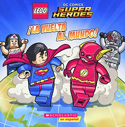 La Vuelta al Mundo! = Race Around the World! (Lego Dc Comics Super Heroes)