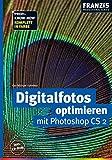 Digitalfotos optimieren mit Photoshop CS 2. Komplett in Farbe. Inkl. CD-ROM