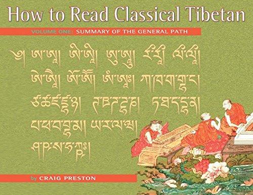 How to Read Classical Tibetan, Vol. 1:: Summary of the General Path por Craig Preston