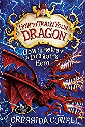 How to Betray a Dragon's Hero: Book 11 (How To Train Your Dragon) by Cressida Cowell (2013-09-26)