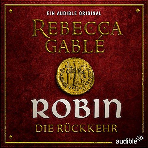Waringham Saga - Das Lächeln der Fortuna (3) Robin - Die Rückkehr (Rebecca Gablé) Audible 2017
