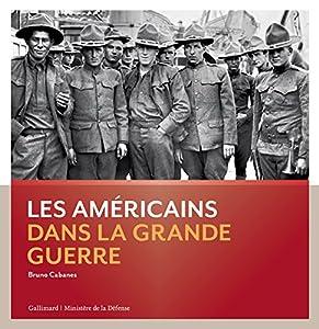 """Afficher """"Les Américains dans la Grande Guerre"""""""