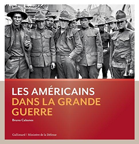 Les Américains dans la Grande Guerre par From Editions Gallimard