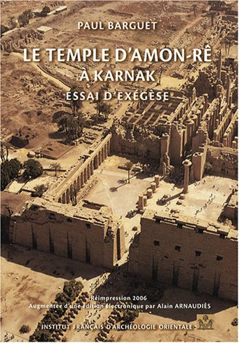 Le temple d'Amon-Rê à Karnak : Essai d'exégèse (1Cédérom)
