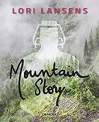 The mountain story par Lori Lansens