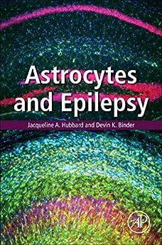 Astrocytes And Epilepsy por Jacqueline A. Hubbard epub