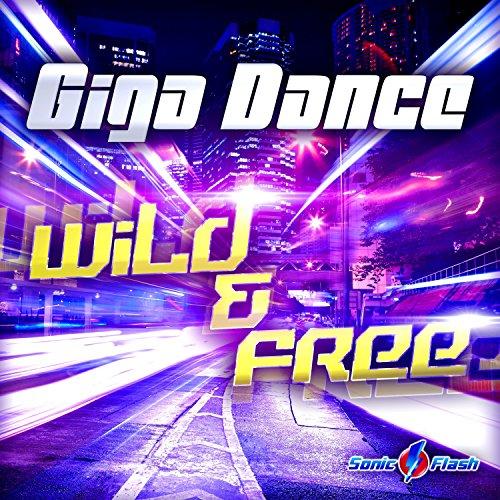 Giga Dance-Wild & Free