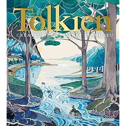 Tolkien: Créateur de la Terre du Milieu