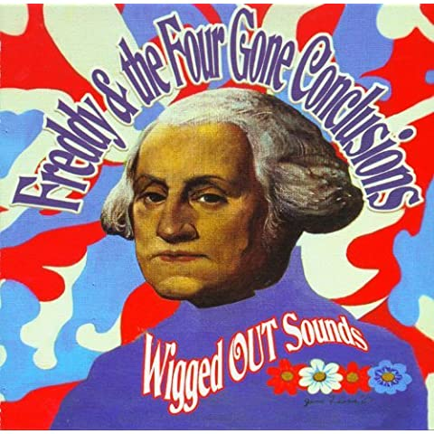 Wigged Out Sounds by Freddy & Four Gone Conclusions (2004-02-03)