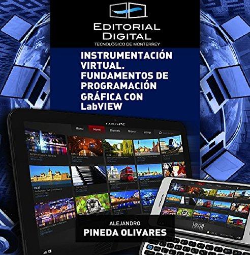 Instrumentación virtual. Fundamentos de programación gráfica con LabVIEW por Alejandro Pineda Olivares