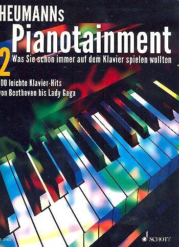 Preisvergleich Produktbild Heumanns Pianotainment Band 2 : 100 leichte Klavier-Hits von Beethoven bis Lady Gaga [Musiknoten] Hans-Günter Heumann Ed.