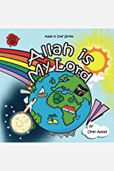 Allah Is My Lord: Volume 1 (Allah Is One) Paperback