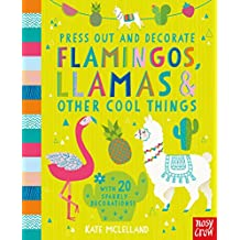 Press Out and Decorate: Flamingos, Llamas and Other Cool Things (Press Out & Decorate)