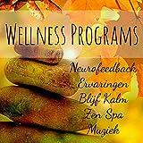 Wellness Programs - Neurofeedback Ervaringen Blijf Kalm Zen Spa Muziek voor Mentale Training Oefeningen Reiki Therapie met Natuur Instrumentale Genezing Geluiden