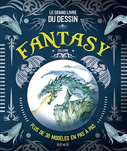 Le grand livre du dessin Fantasy