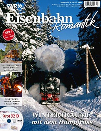 Eisenbahn Romantik Magazin - Unterwegs mit Lust und Leidenschaft - Winterträume mit dem Dampfross -...