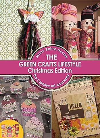The Green Crafts Lifestyle - Christmas Edition: Make Beautiful Handmade