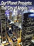 Our1Planet Presents: The City of Angels [OV]